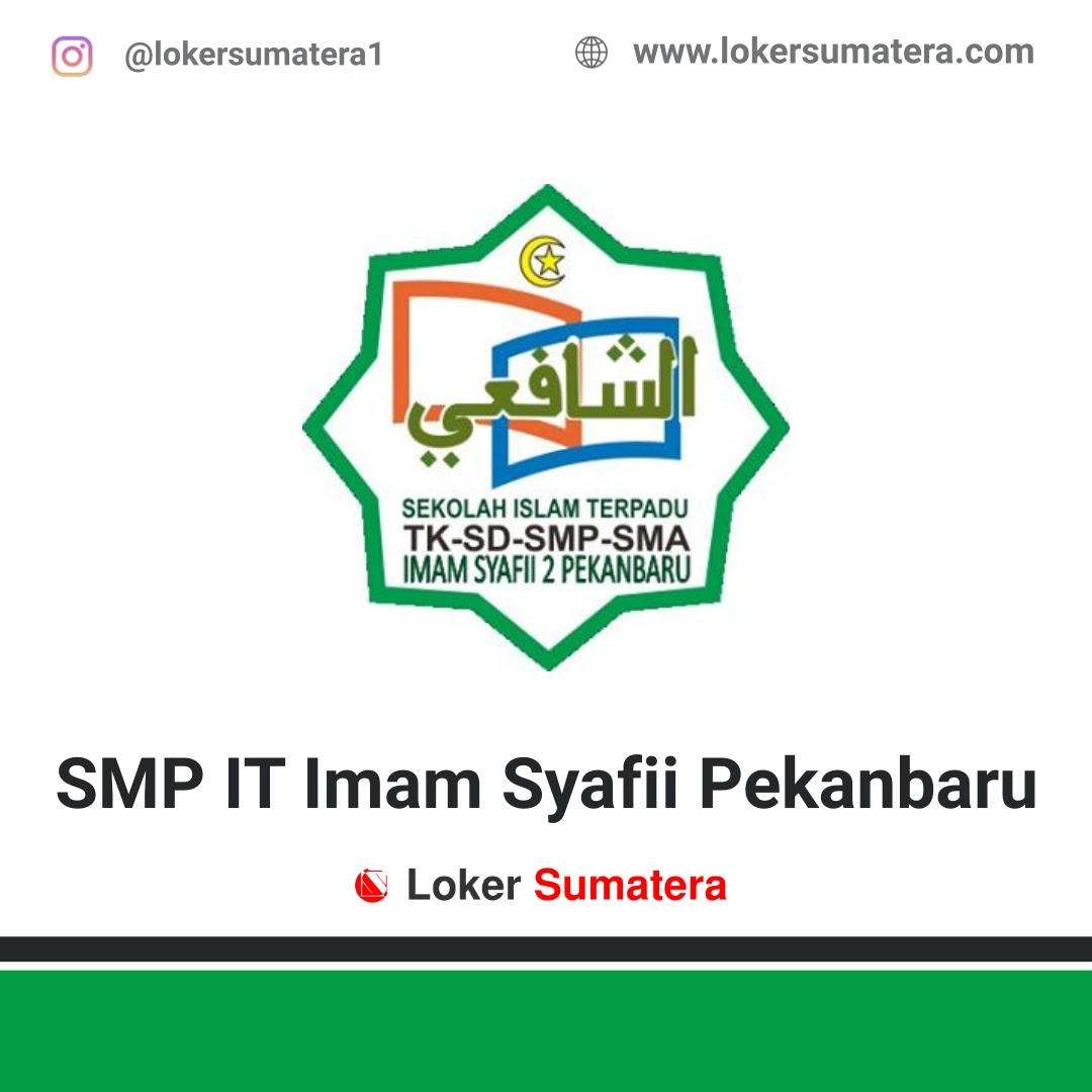 Lowongan Kerja Pekanbaru: SMP IT Imam Syafii 2 Pekanbaru 2 Mei 2020
