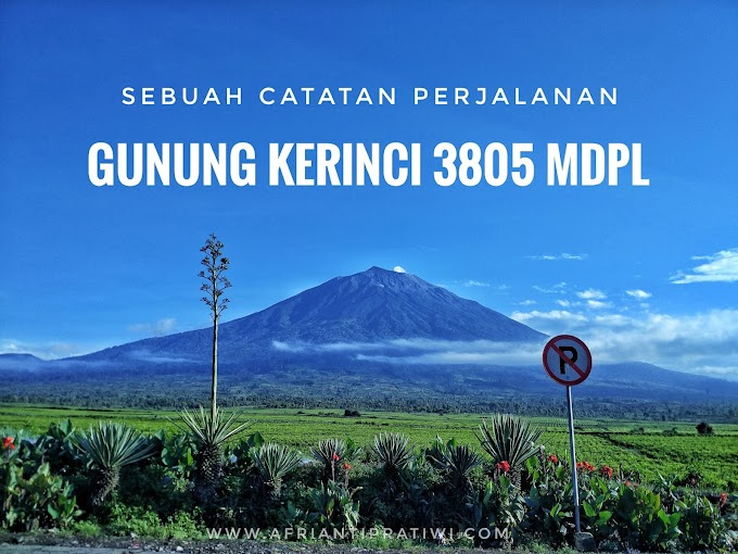 Sebuah Catatan Perjalanan: Gunung Kerinci 3805 Mdpl