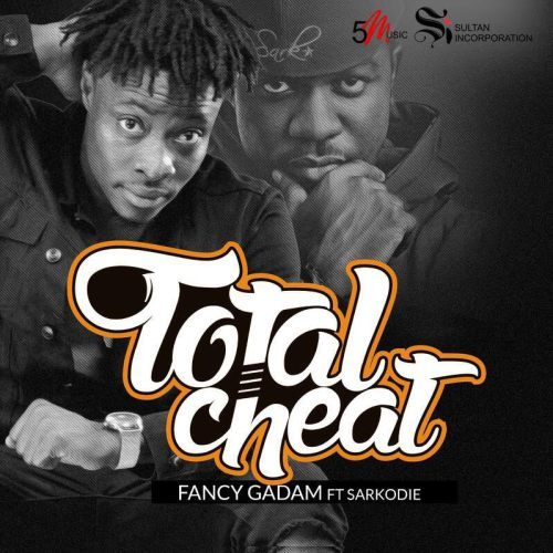 Fancy Gadam ft Sarkodie – Total Cheat (Prod. by Killbeatz)