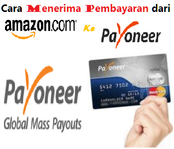 Cara menerima pembayaran dari Amazon ke akun payoneer