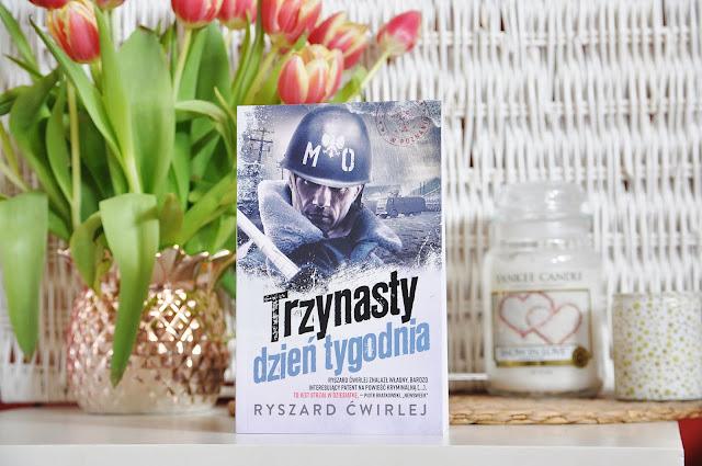 """""""Trzynasty dzień tygodnia"""" - Ryszard Ćwirlej"""