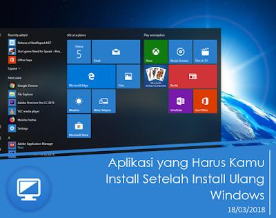 Aplikasi yang Harus Kamu Install Setelah Install Ulang Windows Aplikasi yang Harus Kamu Install Setelah Install Ulang Windows