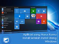 Aplikasi yang Harus Kamu Install Setelah Install Ulang Windows