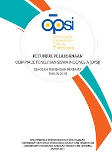 Download Buku Panduan Petunjuk Pelaksanaan (Juklak) Olimpiade Penelitian Siswa Indonesia (OPSI) SMP Tahun 2018