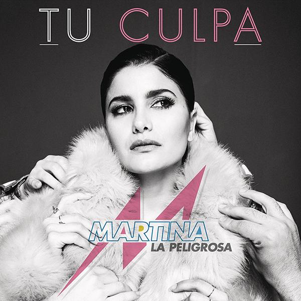 Martina-La-Peligrosa-sencillo-titulado-Tu-Culpa
