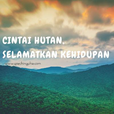 Cintai Hutan, Selamatkan Kehidupan