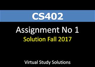 CS402 Assignment no 1 Solution Fall 2017