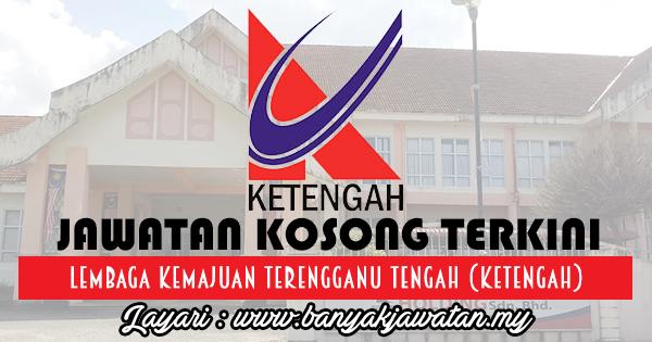 Jawatan Kosong 2017 di Lembaga Kemajuan Terengganu Tengah (KETENGAH) www.banyakjawatan.my