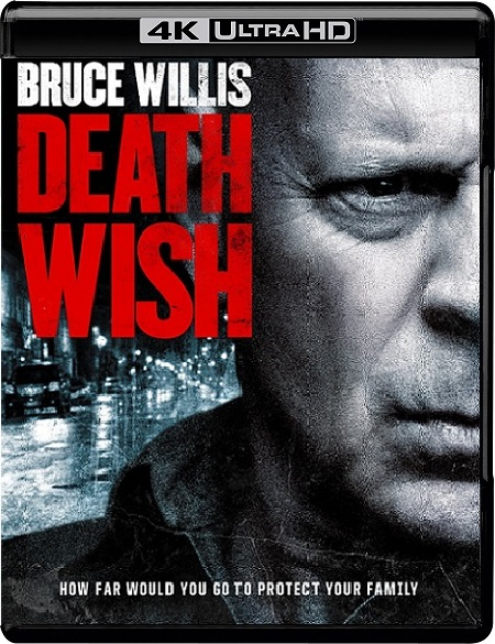 Death Wish 4K (Deseo de matar 4K) (2018) 2160p 4K UltraHD HDR WEBRip 18GB mkv Dual Audio DTS-HD 5.1 ch