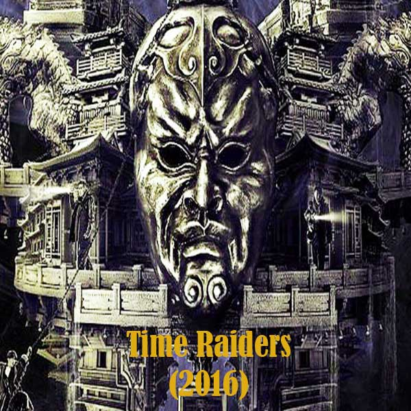 Time Raiders, Time Raiders Movie, Film Time Raiders, Time Raiders Synopsis, Time Raiders Trailer, Time Raiders Review, Download Poster Film Time Raiders 2016
