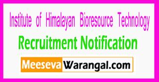 IHBT Institute of Himalayan Bioresource Technology Recruitment Notification 2017 Last Date 28-07-2017