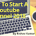 Step By Step Guide: How to Start a YouTube channel in 2018