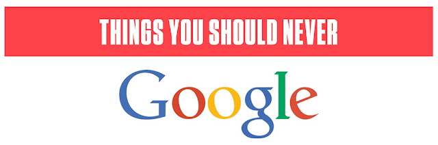 Never query google for these words