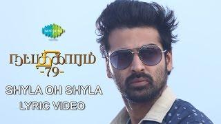 Natpadhigaram – 79 _ Shyla Oh Shyla _ Tamil Movie Lyric Video