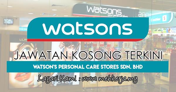 Jawatan Kosong Terkini 2018 di Watson's Personal Care Stores Sdn. Bhd