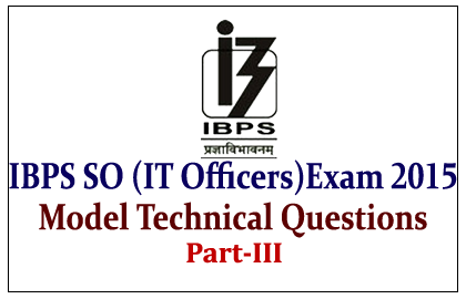 Model Technical Questions for Upcoming IBPS Specialist Officer