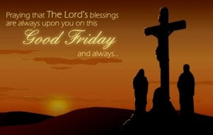 Advance Good Friday Blessing