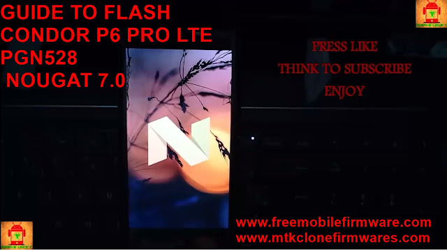 Guide To Flash Condor Plume P6 Pro Lte PGN528 Nougat 7.0 Exclusive tested firmware Using Flashtool