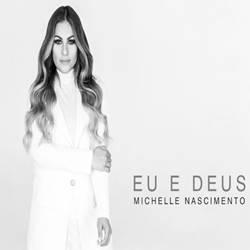 Baixar Música Eu e Deus - Michelle Nascimento Mp3