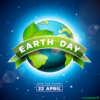 Greetings! Earth Day 2019, 22 April Save The Planet Images