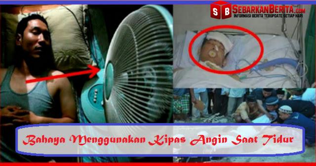 Info Penting !!!Inilah Bahayanya Menggunakan Kipas Angin Saat Tidur Malam, Semoga Bermanfaat