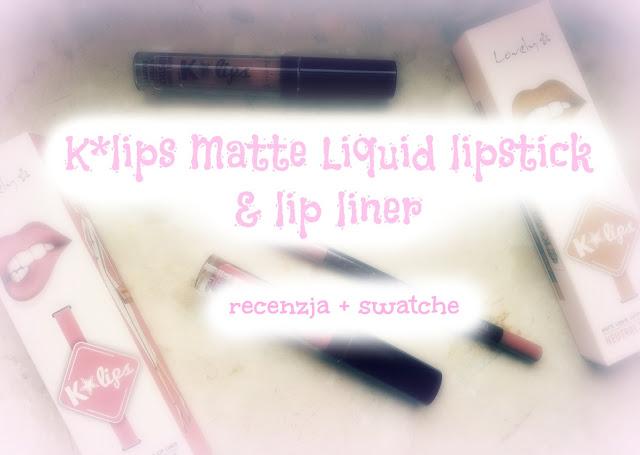 K*LIPS MATTE LIQUID LIPSTICK & LIP LINER - RECENZJA
