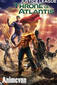 Liên Minh Công Lý: Ngôi Vua Của Atlantis - Justice League: Throne of Atlantis Movie 2015 Poster