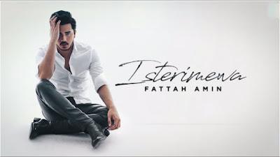 Lirik Lagu Fattah Amin - Isterimewa