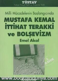Emel Akal - Mustafa Kemal İttihat Terakki ve Bolşevizm