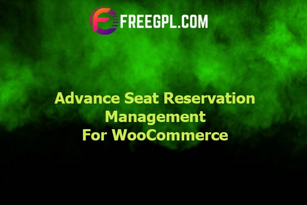 Advance Seat Reservation Management for WooCommerce Nulled Download Free