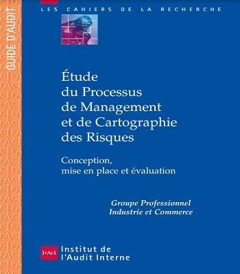 étude du processus de management et de cartographie des risques : conception , mise en place et évaluation PDF