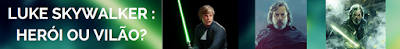 https://superatmosferaa.blogspot.com.br/2017/10/luke-skywalker-heroi-ou-vilao.html