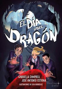 El día del dragón, de Gabriella Campbell y José Antonio Cotrina