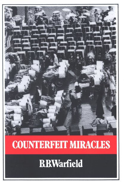 Benjamín B. Warfield-Counterfeit Miracles-