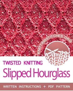 Twisted Knitting. #howtoknit the Slipped Hourglass Stitch. FREE written instructions, PDF knitting pattern.  #knittingstitches #knitting #knit