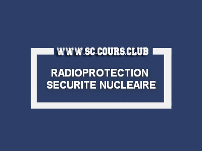 COURS RADIOPROTECTION  SECURITE NUCLEAIRE S6 PDF