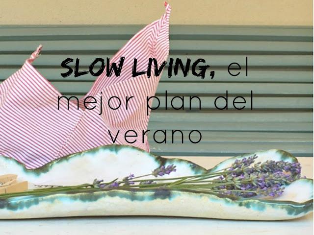 http://mediasytintas.blogspot.com/2016/07/slow-living-el-mejor-plan-del-verano.html