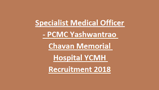 Specialist Medical Officer - PCMC Yashwantrao Chavan Memorial Hospital YCMH Recruitment 2018 36 SMO Govt Jobs