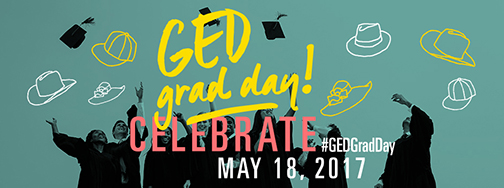Illustrated image of graduates celebrating.  Text: GED Grad Day.  Celebrate May 18, 2017  #GEDGradDay