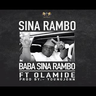 BAIXAR MP3    Sina Rambo Ft Olamide- Baba Sina Rambo    2018 [Novidades Só Aqui]