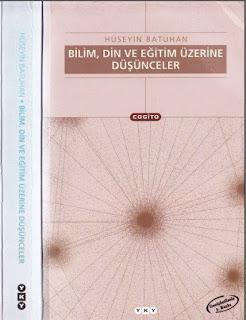 Hüseyin Batuhan - Bilim, Din ve Eğitim Üzerine Düşünceler
