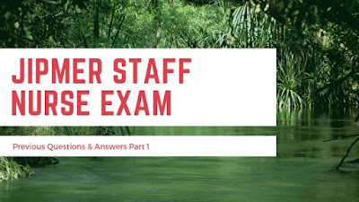 JIPMER Staff Nurse Exam Previous Questions & Answers Series 1