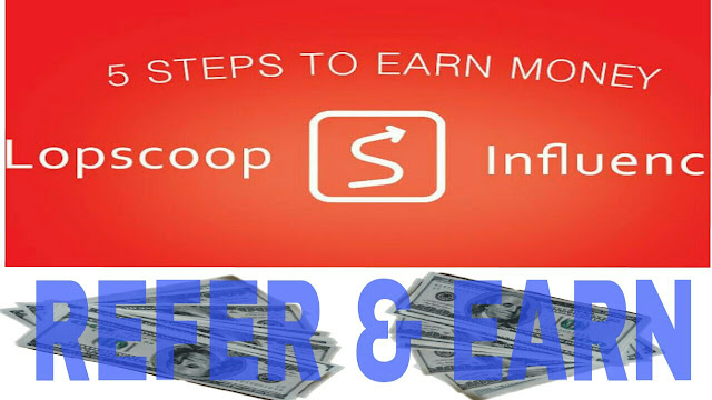 (PAYMENT PROOF ADDED) Earn Rs 10/Refer By LopScoop App - dargowhar