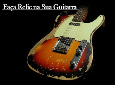 http://www.guitarcoast.com/2015/09/faca-relic-na-sua-guitarra.html