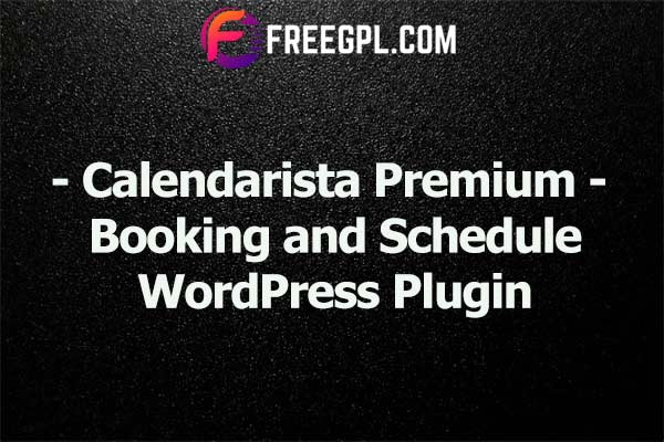 Calendarista Premium – WP Appointment Booking Plugin and Schedule System Nulled Download Free