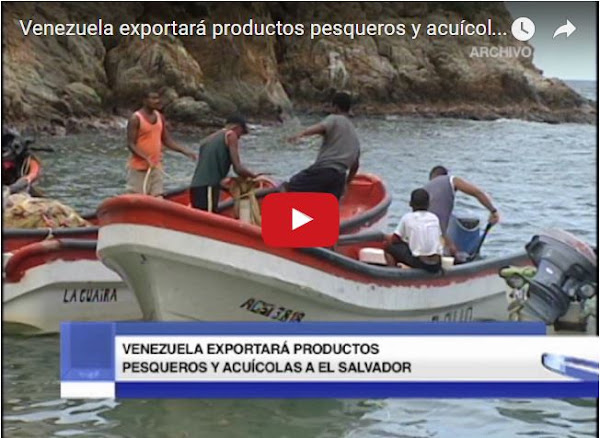 Venezuela comienza a exportar productos pesqueros a El Salvador