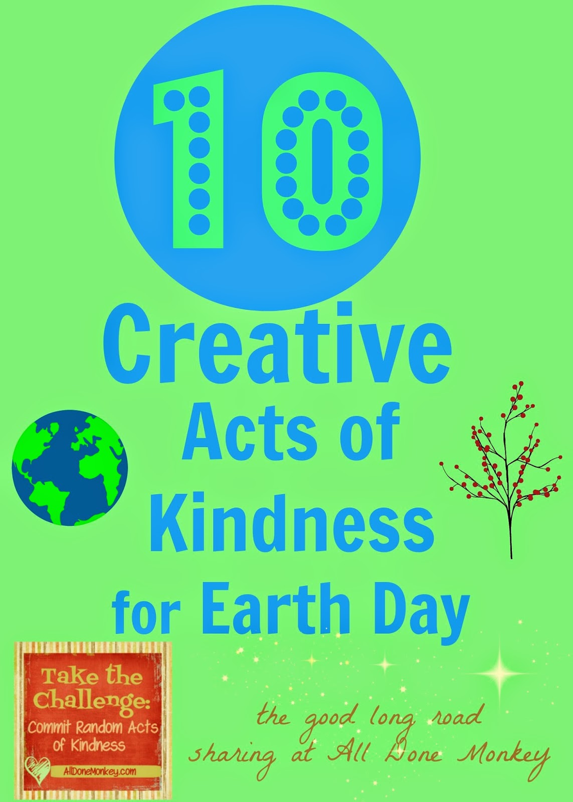 10 Creative Acts Of Kindness For Earth Day The Good Long