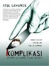 Download eBook Komplikasi Drama Di Ujung Pisau Bedah - Atul Gawande