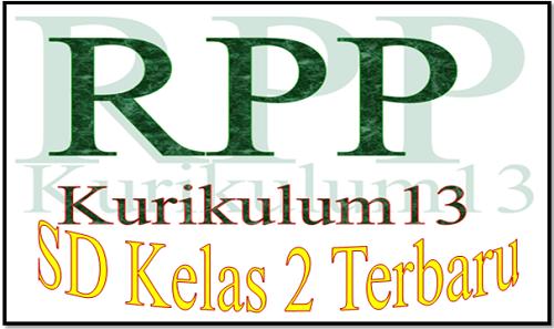 RPP SD Kelas 2 Kurikulum 2013 Terbaru