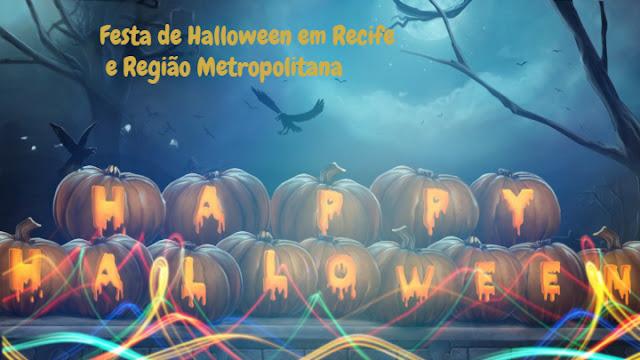 Halloween em Recife e Região Metropolitana